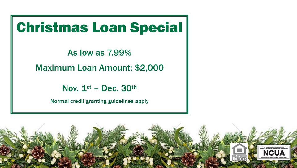 Christmas loan specail. Rates as low as 7.99 percent