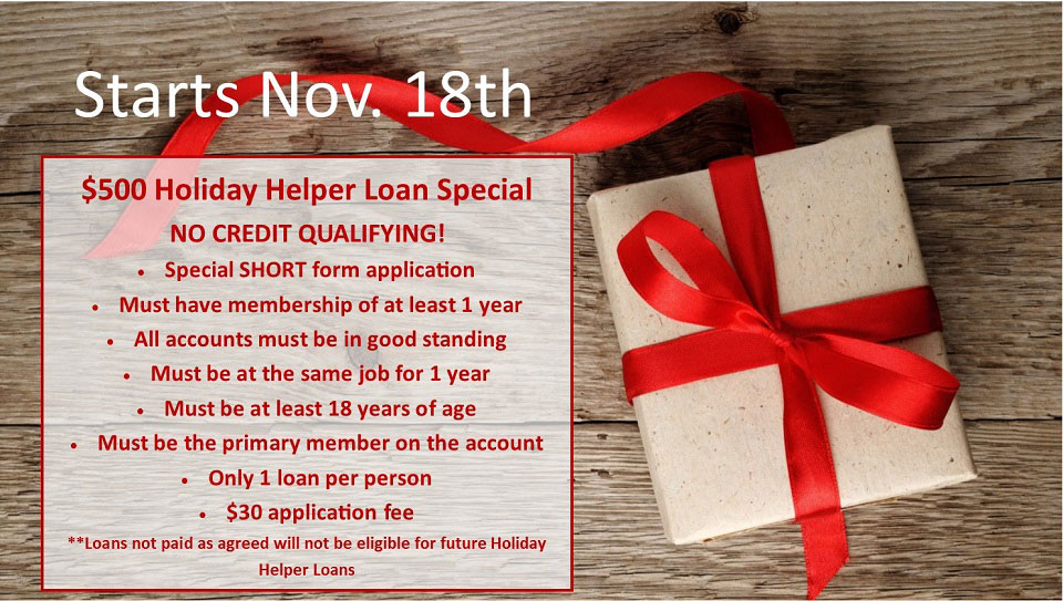 $500 holiday helper loan special started November 18th
