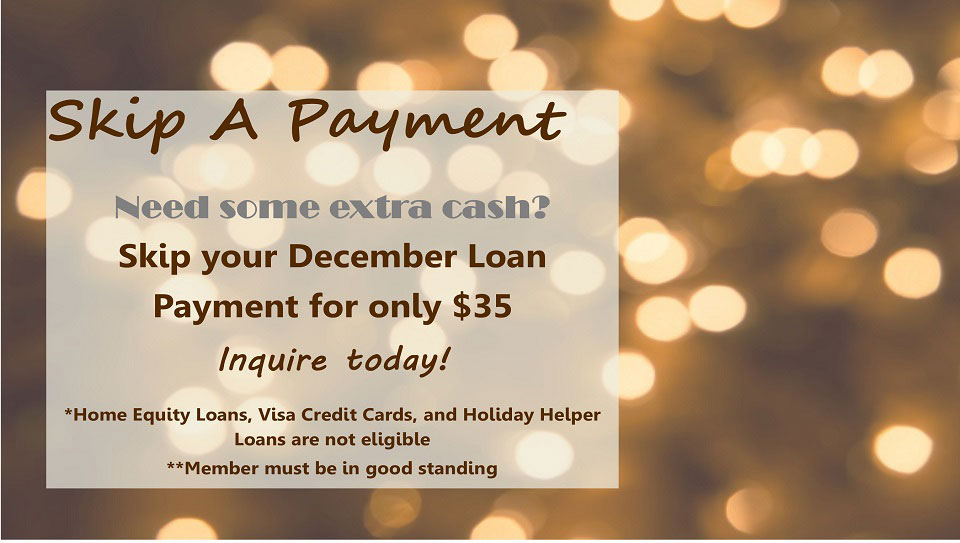 Need some extra cash? Skip your Deecmber loan payment for $35