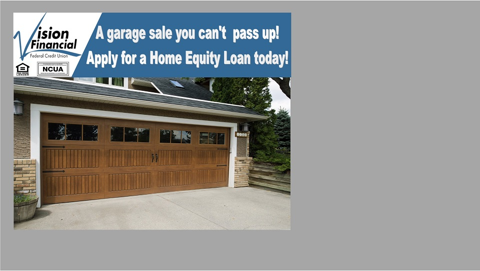 A garage sale you can't pass up. Apply for a home equity loan today